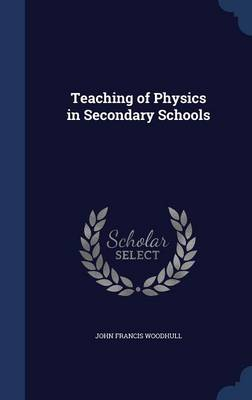 Teaching of Physics in Secondary Schools