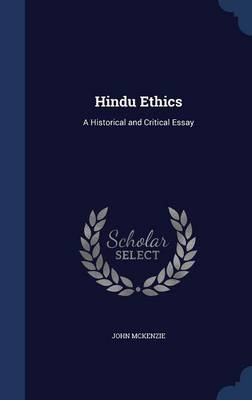 Hindu Ethics: A Historical and Critical Essay