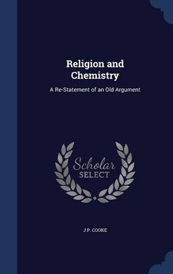 Religion and Chemistry: A Re-Statement of an Old Argument