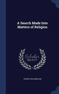 A Search Made Into Matters of Religion