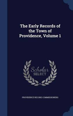 The Early Records of the Town of Providence; Volume 1