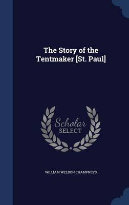 The Story of the Tentmaker [St. Paul]