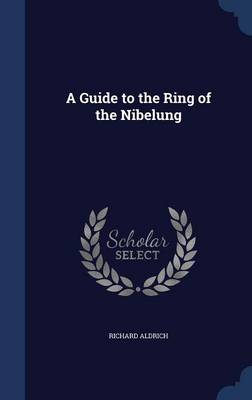 A Guide to the Ring of the Nibelung