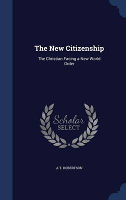 The New Citizenship: The Christian Facing a New World Order