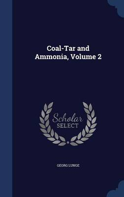 Coal-Tar and Ammonia, Volume 2