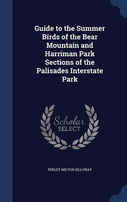 Guide to the Summer Birds of the Bear Mountain and Harriman Park Sections of the Palisades Interstate Park