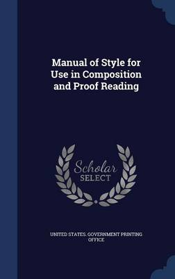 Manual of Style for Use in Composition and Proof Reading