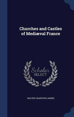 Churches and Castles of Mediaeval France
