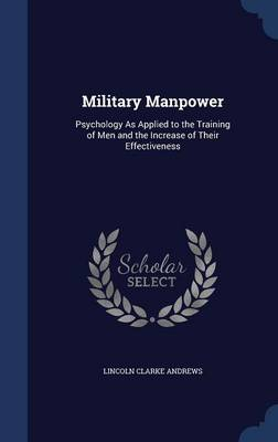 Military Manpower: Psychology as Applied to the Training of Men and the Increase of Their Effectiveness