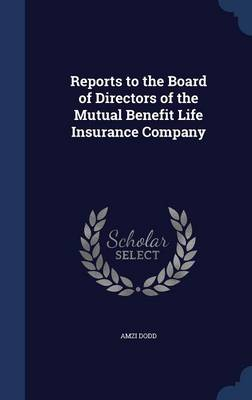 Reports to the Board of Directors of the Mutual Benefit Life Insurance Company