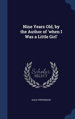 Nine Years Old, by the Author of 'When I Was a Little Girl'
