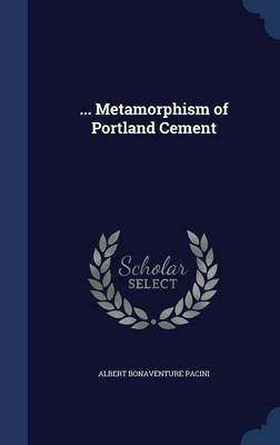 ... Metamorphism of Portland Cement