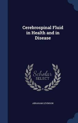 Cerebrospinal Fluid in Health and in Disease