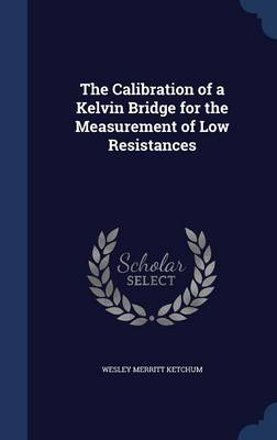The Calibration of a Kelvin Bridge for the Measurement of Low Resistances