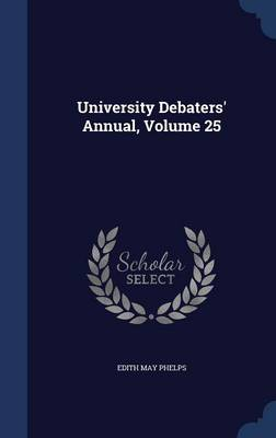 University Debaters' Annual; Volume 25
