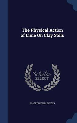 The Physical Action of Lime on Clay Soils