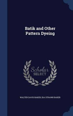 Batik and Other Pattern Dyeing