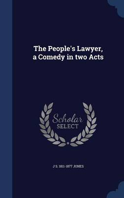 The People's Lawyer, a Comedy in Two Acts