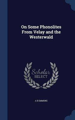 On Some Phonolites from Velay and the Westerwald