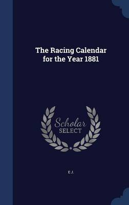 The Racing Calendar for the Year 1881