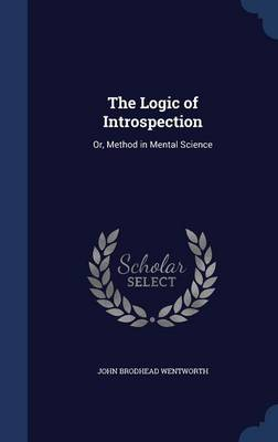 The Logic of Introspection: Or, Method in Mental Science