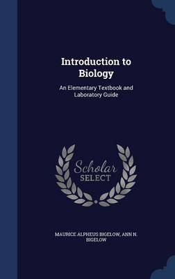 Introduction to Biology: An Elementary Textbook and Laboratory Guide
