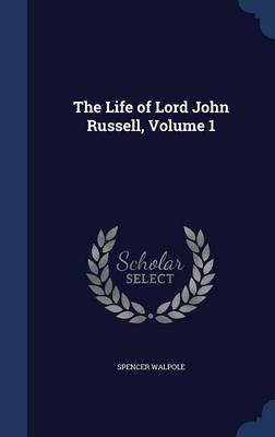 The Life of Lord John Russell, Volume 1
