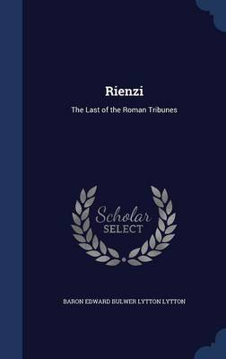 Rienzi: The Last of the Roman Tribunes