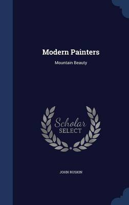 Modern Painters: Mountain Beauty