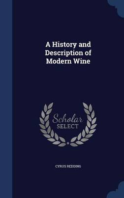 A History and Description of Modern Wine
