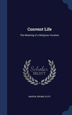 Convent Life: The Meaning of a Religious Vocation