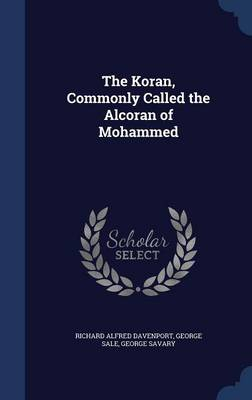The Koran, Commonly Called the Alcoran of Mohammed