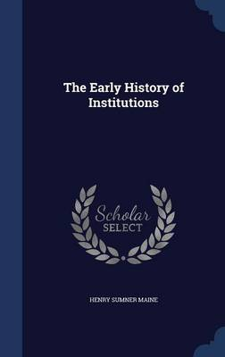 The Early History of Institutions