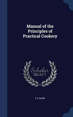 Manual of the Principles of Practical Cookery