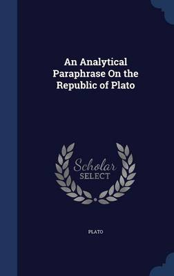 An Analytical Paraphrase on the Republic of Plato