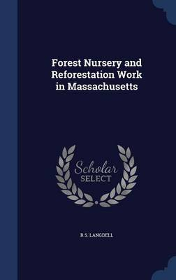 Forest Nursery and Reforestation Work in Massachusetts