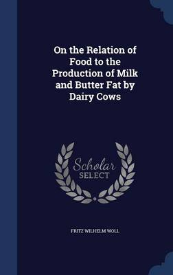 On the Relation of Food to the Production of Milk and Butter Fat by Dairy Cows
