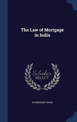 The Law of Mortgage in India