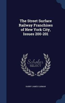 The Street Surface Railway Franchises of New York City, Issues 200-201