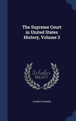 The Supreme Court in United States History, Volume 3