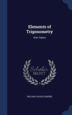 Elements of Trigonometry: With Tables