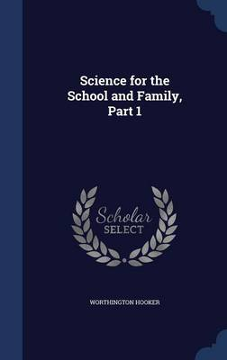 Science for the School and Family, Part 1