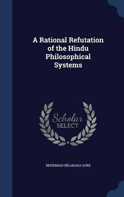 A Rational Refutation of the Hindu Philosophical Systems