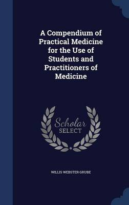 A Compendium of Practical Medicine for the Use of Students and Practitioners of Medicine