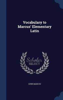 Vocabulary to Marcus' Elementary Latin