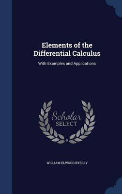 Elements of the Differential Calculus: With Examples and Applications