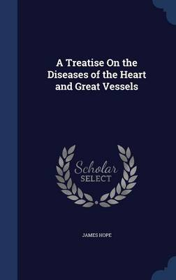 A Treatise on the Diseases of the Heart and Great Vessels