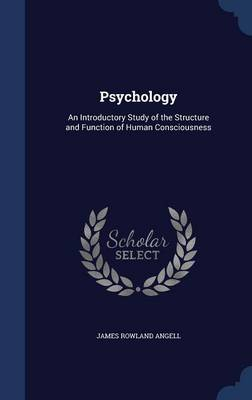 Psychology: An Introductory Study of the Structure and Function of Human Consciousness