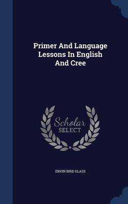 Primer and Language Lessons in English and Cree