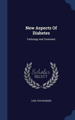 New Aspects of Diabetes: Pathology and Treatment